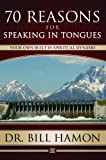 70 Reasons for Speaking in Tongues: Your Own Built In Spiritual Dynamo
