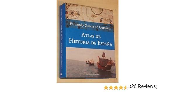 ATLAS DE HISTORIA DE ESPAÑA: Amazon.es: García de Cortázar ...