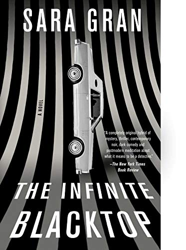 The Infinite Blacktop: A Novel (Claire DeWitt) (New Orleans Day Of The Dead 2018)