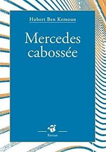 vignette de 'Mercedes cabossée (Hubert Ben Kemoun)'