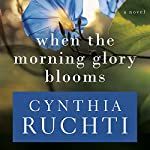 When the Morning Glory Blooms | Cynthia Ruchti
