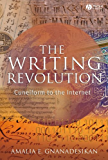 The Writing Revolution: Cuneiform to the Internet (The Language Library Book 29)