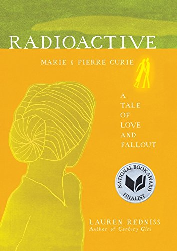 Radioactive: Marie & Pierre Curie: A Tale of Love and - Blue Radioactive