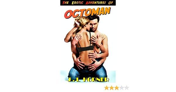 The Erotic Adventures of Octoman!