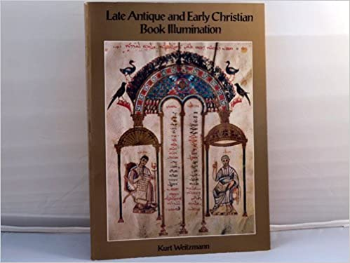 Book Late Antique and Early Christian Book Illumination by Kurt Weitzmann (1977-06-02)