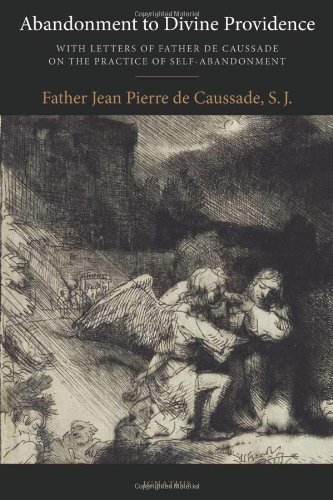 Abandonment to Divine Providence: With Letters of Father de Caussade on the Practice of Self-Abandonment by Fr J. P. De Caussade S. J. - Shopping Mall Providence