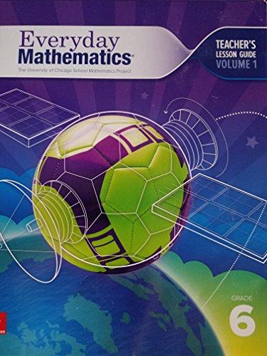 Everyday Mathematics, Grade 6, Teacher's Lesson Guide Volume 1, 9780021430734, 002143073x