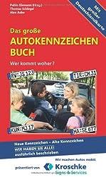 Das große Autokennzeichen Buch: Wer kommt woher? Neue Kennzeichen - Alte Kennzeichen WIR HABEN SIE ALLE! Ausführlich beschrieben von Thomas Schlegel (2013) Broschiert