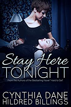 Stay Here Tonight by [Dane, Cynthia, Billings, Hildred]