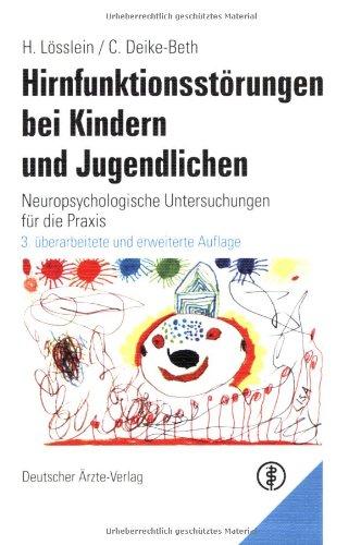 Hirnfunktionsstörungen bei Kindern und Jugendlichen: Neuropsychologische Untersuchungen für die Praxis