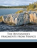 The Bystander's Fragments from France, Bruce Bairnsfather, 1149312416
