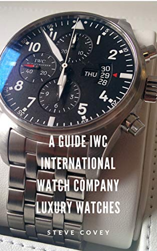 - A Guide IWC International Watch Company Luxury Watches