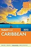Fodor's Caribbean 2015 (Full-color Travel Guide)