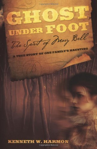 Ghost Under Foot: The Spirit of Mary Bell by Kenneth W. Harmon (2012-03-08)