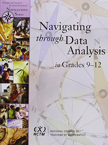Navigating Through Data Analysis in Grades 9-12 (Principles and Standards for School Mathematics Navigations)