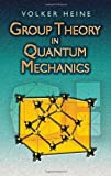 img - for Group Theory in Quantum Mechanics: An Introduction to Its Present Usage by Heine, Volker, Physics (April 19, 2007) Paperback book / textbook / text book