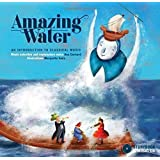 Amazing Water: An Introduction to Classical Music
