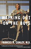 Walking Out On the Boys by Frances K. Conley front cover