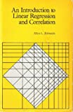 An Introduction to Linear Regression and Correlation, Allen L. Edwards, 0716705613
