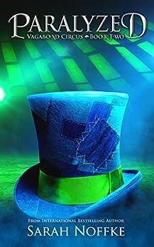Paralyzed: A Tale of Secrets (Vagabond Circus Book 2) by [Noffke, Sarah]