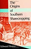The Origins of Southern Sharecropping, Royce, Edward, 1566390699