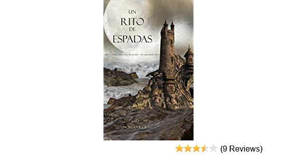 Amazon.com: Un Rito De Espadas (Libro #7 De El Anillo Del Hechicero) (Spanish Edition) eBook: Morgan Rice: Kindle Store