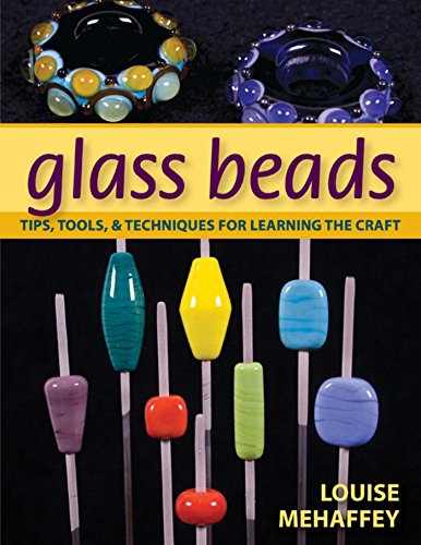 Glass Beads: Tips, Tools, & Techniques for Learning the - Glass Basic Beads
