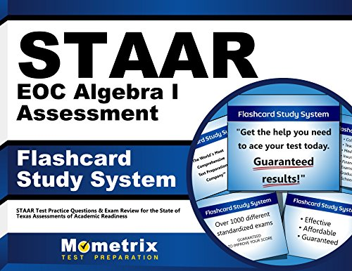 STAAR EOC Algebra I Assessment Flashcard Study System: STAAR Test Practice Questions & Exam Review for the State of Texas Assessments of Academic Readiness (Cards)