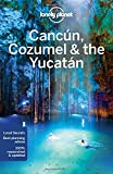 img - for Lonely Planet Cancun, Cozumel & the Yucatan (Travel Guide) book / textbook / text book