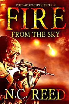 Fire From the Sky: The Sanders Saga by [Reed, N.C.]
