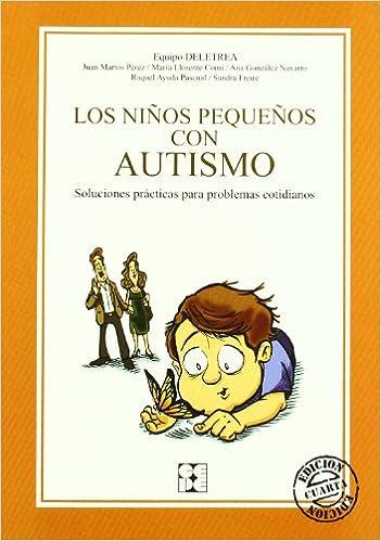 Los Niños Pequeños Con Autismo: Soluciones Prácticas Para Problemas Cotidianos por Deletrea epub