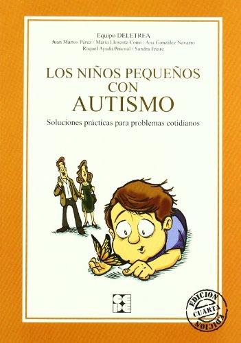 Los Niños Pequeños Con Autismo: Soluciones Prácticas Para Problemas Cotidianos