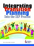 Intergrating Transition Planning into the Iep Process, West, Lynda, 0865864381