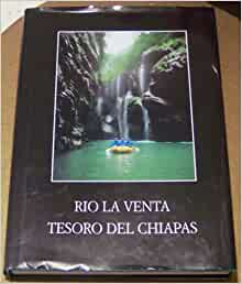 Rio La Venta: Treasure of Chiapas: Giovanni; Belotti