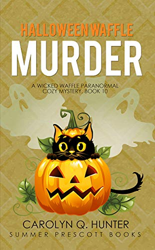 Halloween Waffle Murder (A Wicked Waffle Paranormal Cozy Mystery Book -
