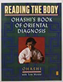 img - for Reading the Body: Ohashi's Book of Oriental Diagnosis book / textbook / text book