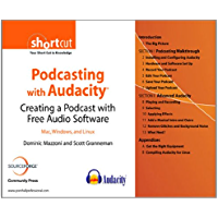 Podcasting with Audacity: Creating a Podcast With Free Audio Software(Digital Short Cut) (SourceForge Community Press) (English Edition)