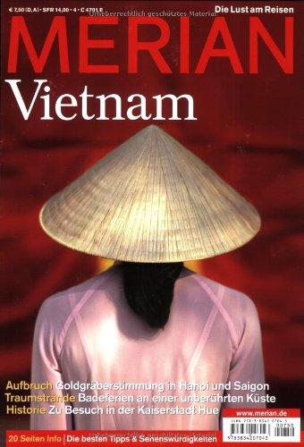 MERIAN Vietnam: Die besten Tipps & Sehenswürdigkeiten. Aufbruch: Goldgräberstimmung in Hanoi und Saigon. Traumstrände: Badeferien an einer unberührten Besuch in der Kaiserstadt Hue