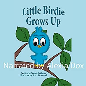 Little Birdie Grows Up Audiobook