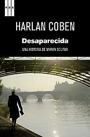 Desaparecida: Serie Myron Bolitar (NOVELA POLICÍACA BIB nº 58) (Spanish Edition)