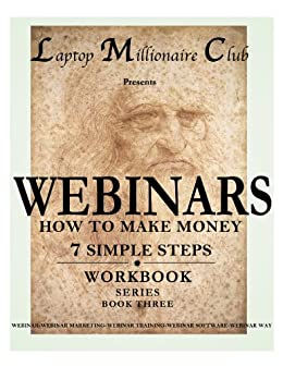 Webinars (Workbook Book 3) by [Laptop Millionaire Club Staff]
