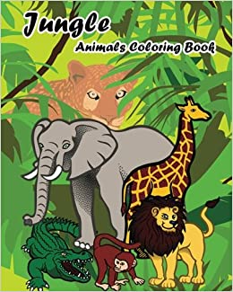 Jungle Animals Coloring Book Coloring Pages For Toddlers Preschool