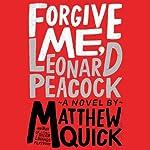 Forgive Me, Leonard Peacock | Matthew Quick
