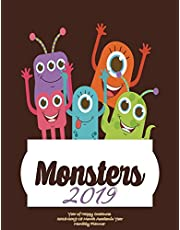 Monsters 2019- Year of Happy Creatures 2018-2019 18 Month Academic Year Monthly Planner: July 2018 To December 2019 Weekly and Monthly Large 8.5x11 Organizer with Motivational Quotes