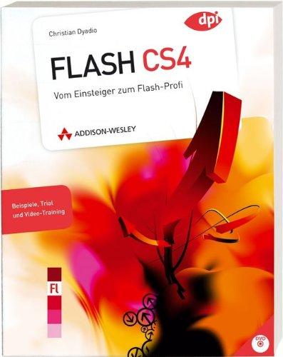 Flash CS4: Vom Einsteiger zum Flash-Profi (DPI Adobe)