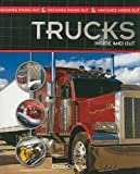 Trucks Inside and Out, Chris Oxlade, 1435829409