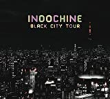 Black City Tour by INDOCHINE (2014-12-09?