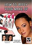 HOW TO APPLY YOUR MAKEUP