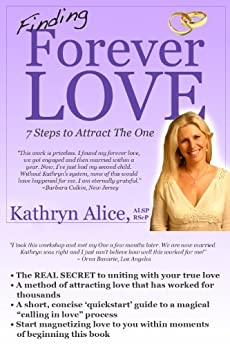 Finding Forever Love: 7 Steps to Attract The One (Love Attraction Series Book 2) by [Alice, Kathryn]
