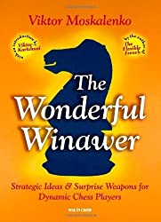 The Wonderful Winawer: Strategic Ideas & Surprise Weapons for Dynamic Chess Players by Moskalenko, Viktor (2010) Paperback